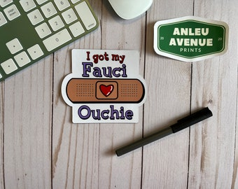 I Got My Fauci Ouchie Magnet | High Quality Indoor Magnet |