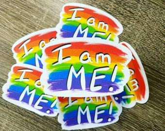 I Am Me   Water Resistant Glossy Die Cut Sticker   Pride Inspired Design