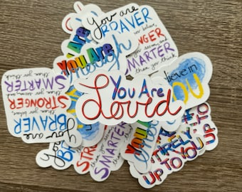 You Are Loved   Water Resistant Glossy Die Cut Sticker   Positivity Inspired Design