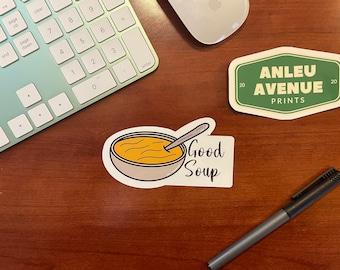 Good Soup Magnet | High Quality Indoor Magnet |