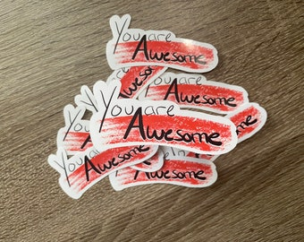 You Are Awesome   Water Resistant Glossy Die Cut Sticker   Positivity Inspired Design
