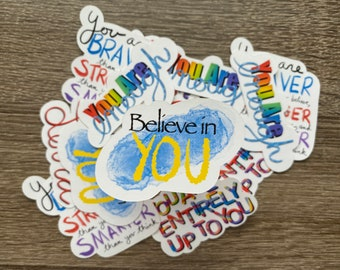 Believe In You   Water Resistant Glossy Die Cut Sticker   Positivity Inspired Design