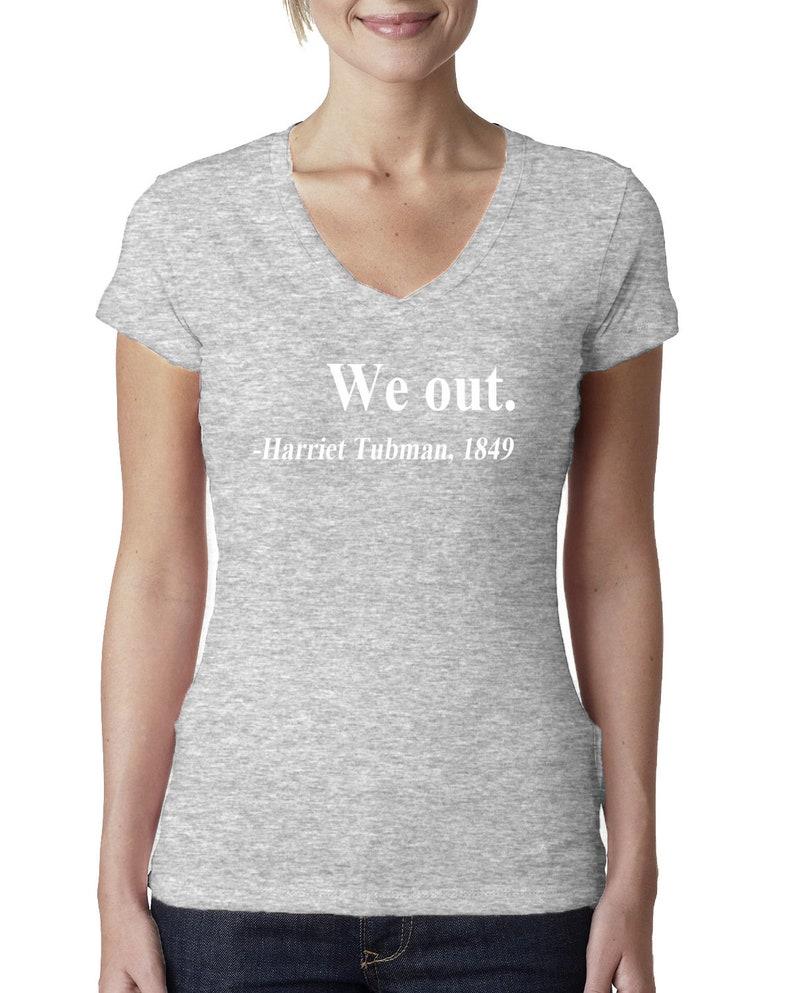 Bkack Pride Pop Culture Womens Junior Fit V-Neck Tee We Out Harriet Tubman 1849 Black History