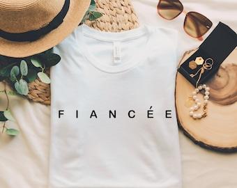 Fiance Shirt, Wedding Shirt, Gift For Bride, Bride Shirt, Bridal Shower Gift, Bachelorette Party Shirt, Engagement Shirt, Fiancé Shirt, Tee
