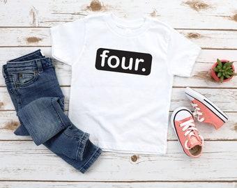 Four Shirt, 4th Birthday Shirt, Fourth Birthday Shirt, 4 years Old Shirt, Girl Fourth Birthday, Boy Fourth Birthday Boy, 4 years old shirt