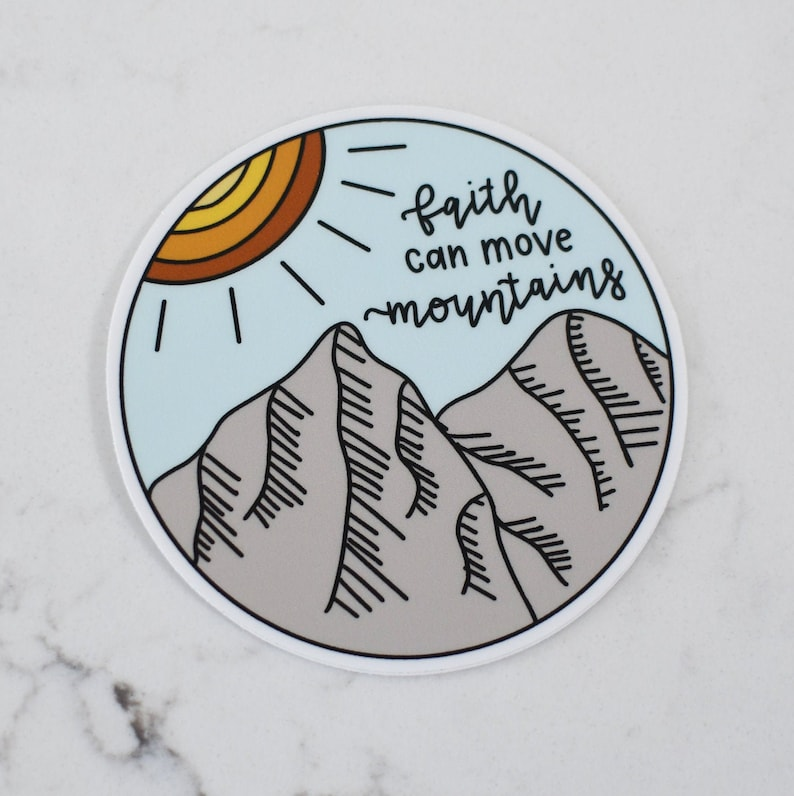 Faith Can Move Mountains Sticker  Faith Sticker  Waterproof image 0