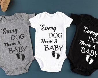Every Dog Needs A Baby BodysuitDog LoverFunny BabyBaby GiftNew BabyDog SiblingBaby Shower GiftsPet Sibling