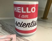 I am a Scientist Nametag Mug