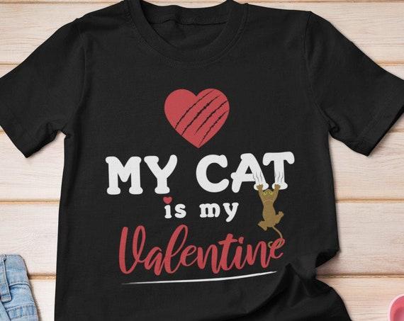 My Cat is my Valentine Shirt, Cat Lover Shirt, Valentines Shirt, Kitty Valentine, Valentines Day Shirt, Funny Valentines Shirt, Cat Shirt