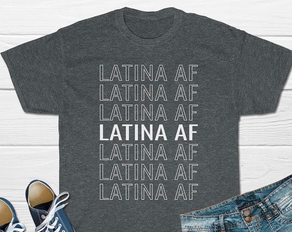 Latina Af Shirt, Latina Shirt, Spanish Shirt, Mexican Shirt, Latina Power, Feminist Shirt, Gift For Her, Womens Shirt, Cotton T shirt