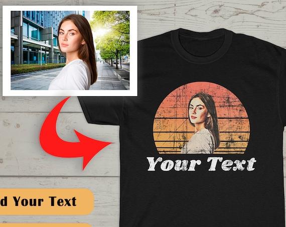 Custom Vintage Photo Shirt, Custom Vintage Image Shirt, Personalized Shirt, Custom T-shirt, Picture on Shirt, Custom Face Shirt, Retro Shirt