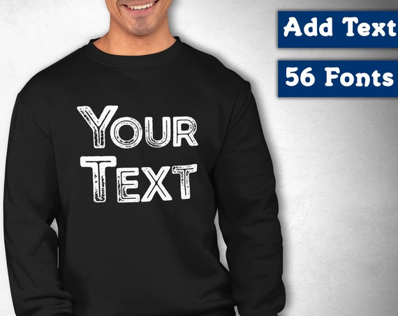 Custome Mens Sweatshirt, Custom Text Sweatshirt, Personalized Sweatshirt