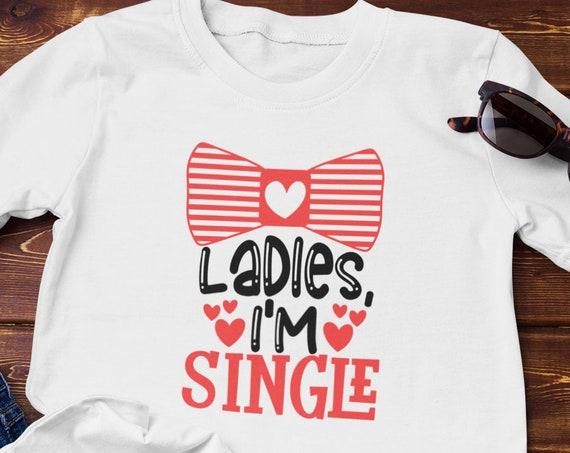 I'm Single Valentine Shirt, Valentines Day Shirt, Mens Valentine Gift, Valentine Shirts, Valentines For Men, Mens Shirts, Single Valentine