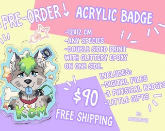 Acrylic Badges PRE-ORDER ENDS February 2