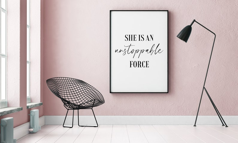 Feminine Art Strength Poster Wall Art She Is An Unstoppable Force Printable Art Instant Download Typography Print Bedroom Decor