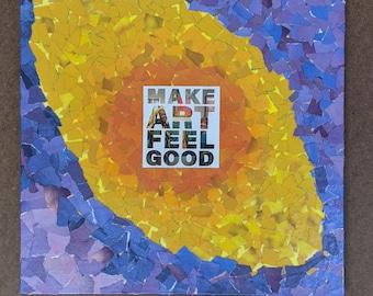 "Make Art Feel Good- Original Mixed Media Artwork- 12"" x 12"" Curated Collage"