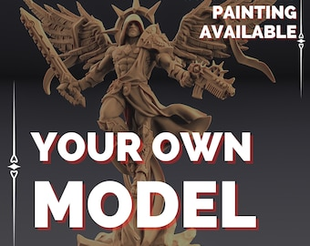 Custom Tabletop Miniature - Bring your OWN model