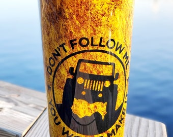 Brown Jeep Wave, Don't Follow Me Custom , Stainless Steel Custom Epoxy Tumbler, Jeep Wave Inspired!!