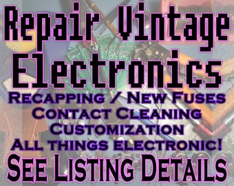 Repair Customize Vintage Retro Electronics - Recapping Capacitors Contact Sockets Slot Cleaning Replace Fuses Rewiring Knobs Etc!