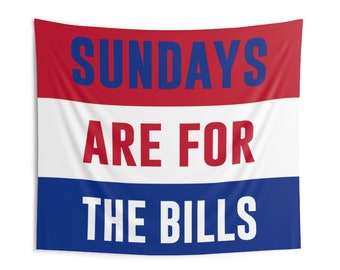 Buffalo Bills Banner, Sundays Are For The Bills Tapestry, 4 sizes, man cave or game room