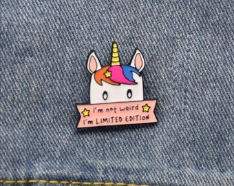 Unicorn - I'm not weird I'm limited edition metal pin badge perfect for lanyards or Birthday gift etc