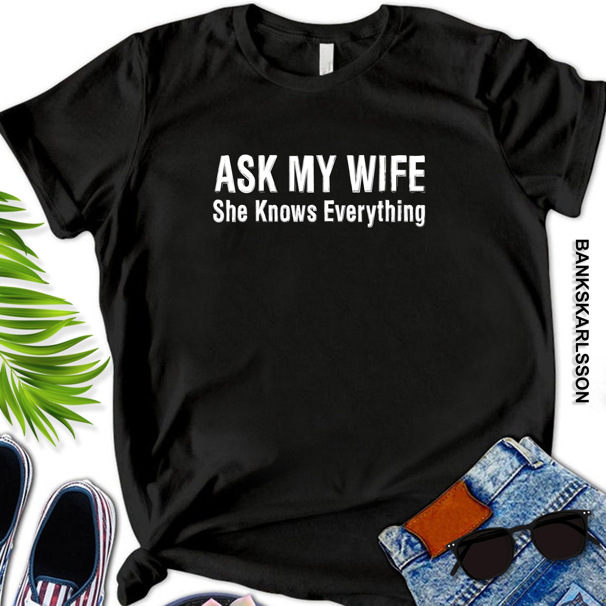 Männer fragen meine Frau Sie weiß alles T-Shirt | Etsy