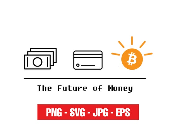 bitcoin future of money, bitcoin dxf, crypto svg, jpg, png, ai cutting files, clip art, printable, Silhouette Cameo