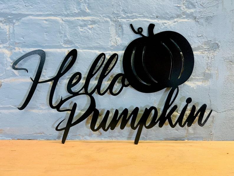 Hello Pumpkin Metal Wall Art Fall Sign Thanksgiving Farmhouse Decor Sign Autumn Sign Fall Decor Pumpkin Hello Pumpkin Sign