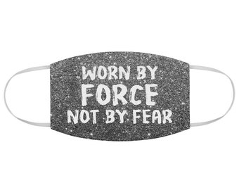 Worn By Force Not By Fear Face Mask - Cloth Face Covering - Breathable, Reusable and Washable Facemask