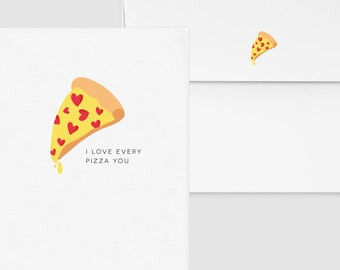 I Love Every Pizza You - Punny Funny Anniversary Love Greeting, Custom Personalized, Food & Drink Card