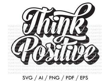 Covid Sticker Think Positive SVG Eps Png Pdf Ai Patriotic Svg Cricut Silhouette Cut File Funny Quote Svg Vinyl Funny Shirt Svg