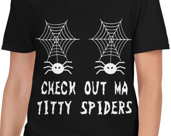 Titty Spiders - Funny Halloween Unisex T-Shirt with two spiderwebs over the chest area with dangling spiders