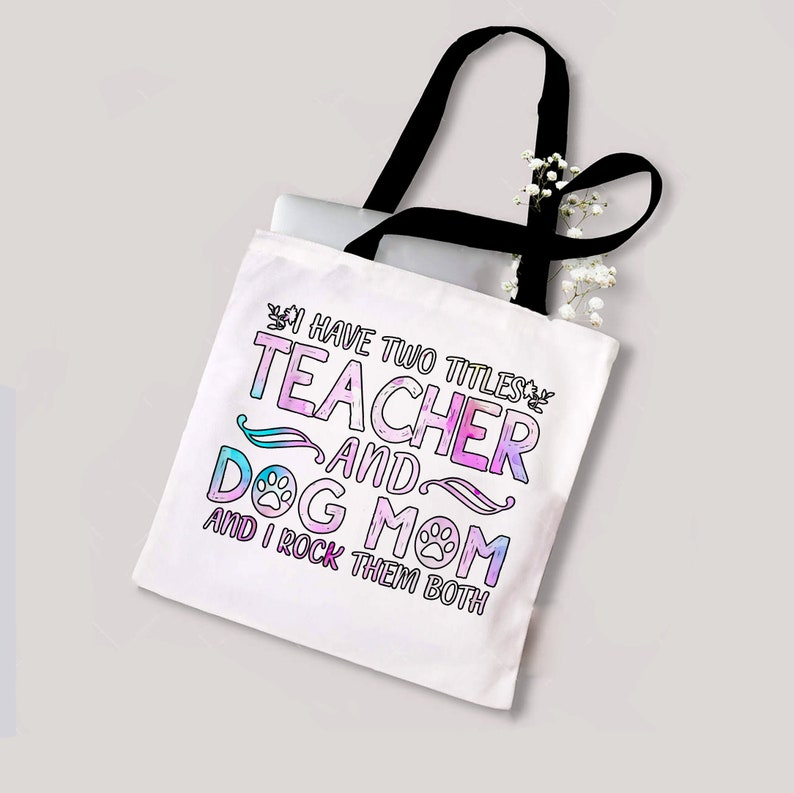 Dog Lover Gift- Tie Die Bag Teacher And Dog Mom And I Rock Them Both Cute Teaching Bag- I Have 2 Tittles Personalized Bag For Teacher
