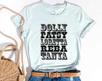 Country Music Shirt, Dolly Patsy Loretta Shirt, Southern Girl Shirt, Texas Girl, Cowgirl Shirt, Country Singers Shirt, Country Girl Shirt