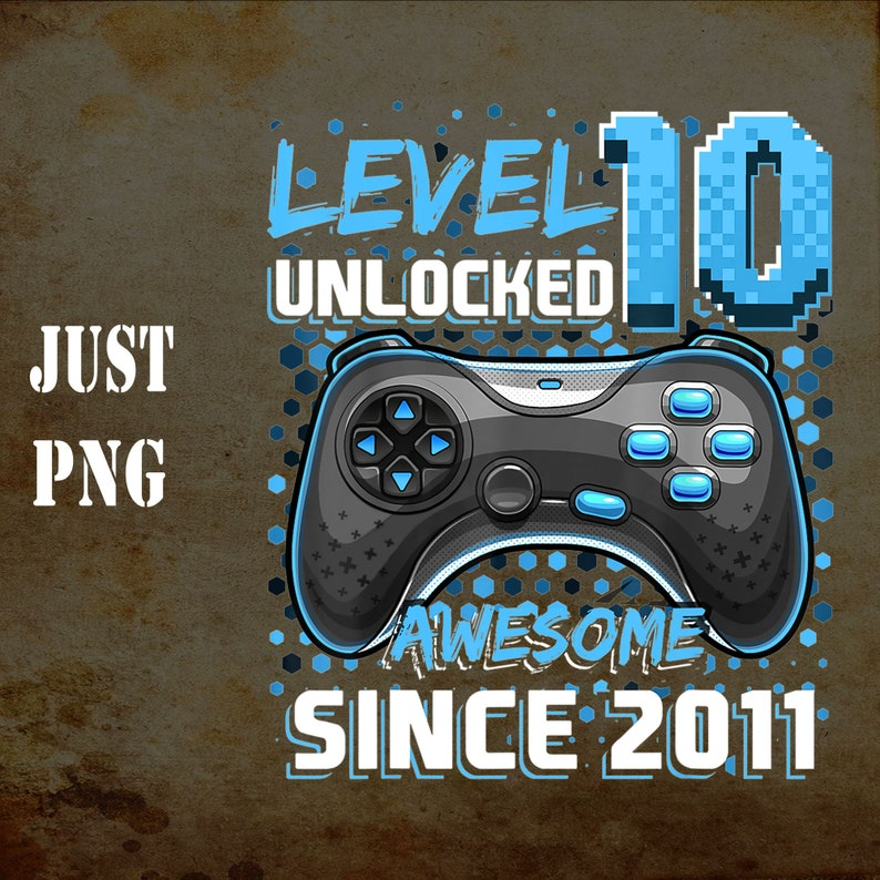 Level 10 Unlocked Awesome 2011 Video Game 10th Birthday Gift Png Suitable for printing in T shirt,mask,mug
