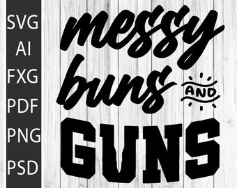 Messy Buns /& Guns Pinky Funny Gift Svg Png Cut Files Vinyl Clip Art Download