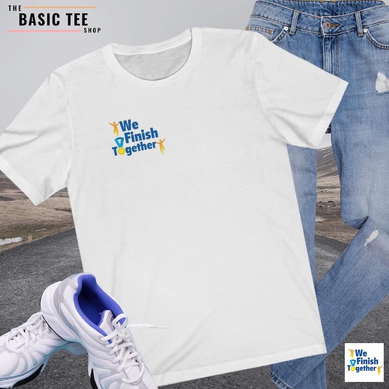 We Finish Together Shirt White