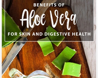 Benefits of Aloe Vera for Skin and Digestive Health- Tips and Tricks, Anti-Aging and Gut Health- PRINTABLE, DOWNLOADABLE Guide