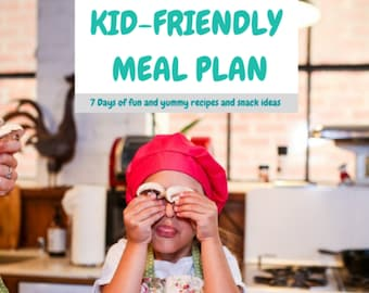 Fun and Yummy- Kid Friendly 7 Day Meal Plan- Breakfast- Lunchbox- Dinners