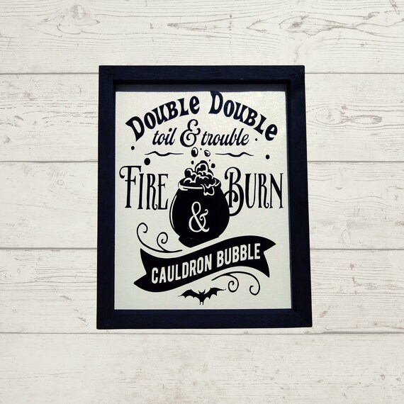 Double Double Toil and Trouble Halloween Sign Halloween