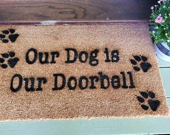 Our Dog is Our Doorbell - Personalized Doormat, Last Name Doormat, New Home Gift, Newly Weds Gift, Custom Doormat, Housewarming gift,