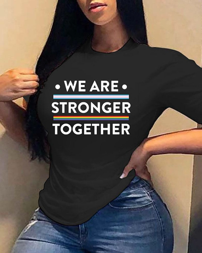 We Are Stronger Together Unisex T-Shirt