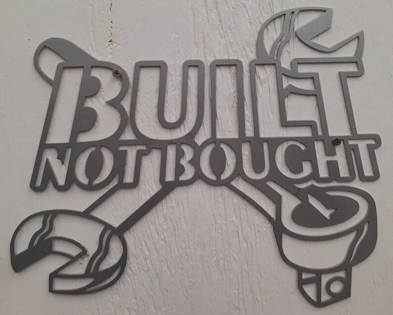 Garage Art Decor Metal Sign BUILT NOT BOUGHT Wrench 16 X 16 Plasma Cutout
