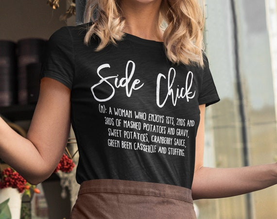 Side Chick Funny Thanksgiving T-Shirt
