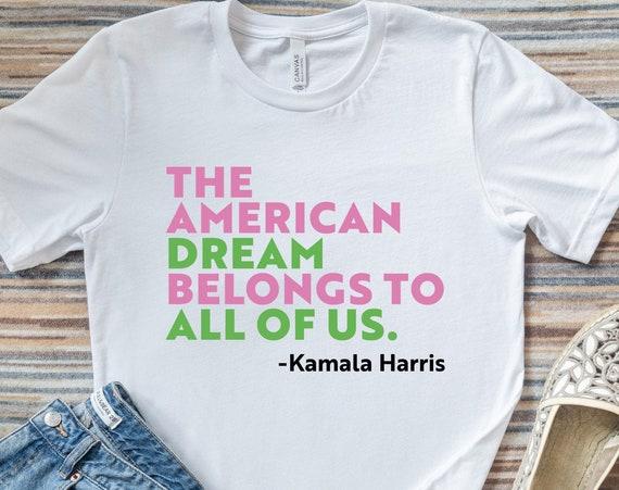 Kamala Harris T-Shirt, Kamala Quote Shirt, Election 2020 Shirt