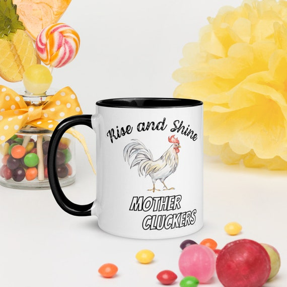 Rise and Shine Mother Cluckers Coffee Mug
