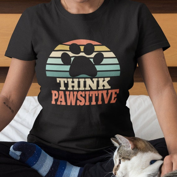 Think Pawsitive Pet Lovers T-Shirt