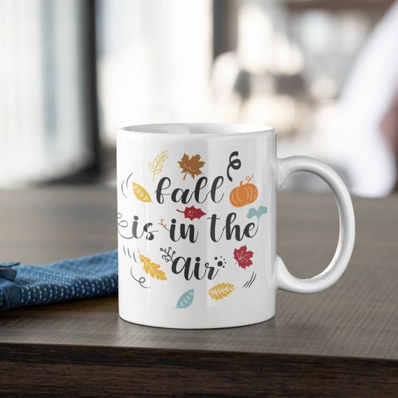 Fall is in the Air Mug, Fall Mug for Coffee Lovers