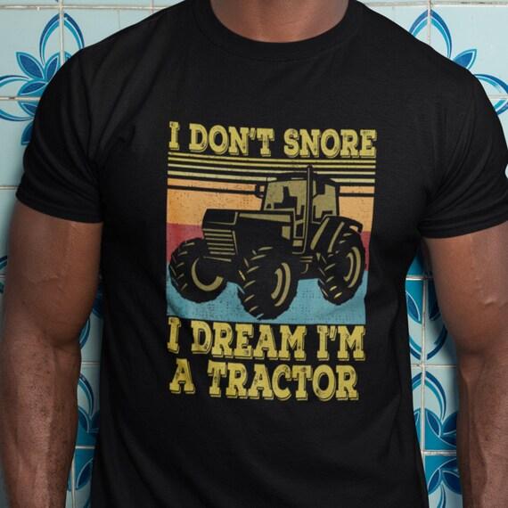 I Don't Snore I Dream I'm a Tractor T-Shirt