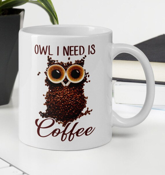 Owl I Need is Coffee Mug